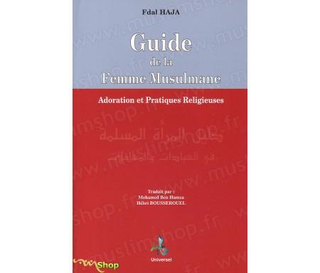 Guide de la Femme Musulmane - Adoration et pratiques Religieuses