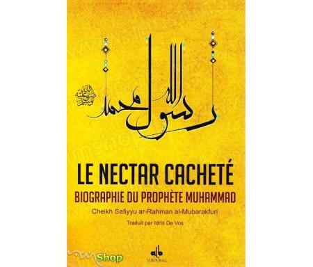Le Nectar Cacheté - Al Raheeq al Makhtoum - Biographie du Prophète Muhammad
