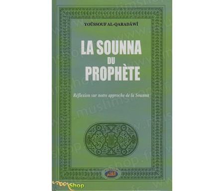 La Sounna du Prophète. Réflexion sur notre approche de la Sounna.