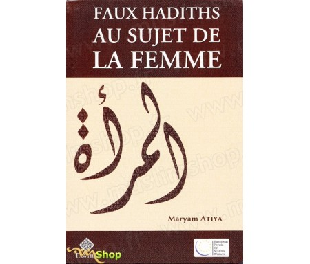 Faux Hadiths au sujet de la Femme