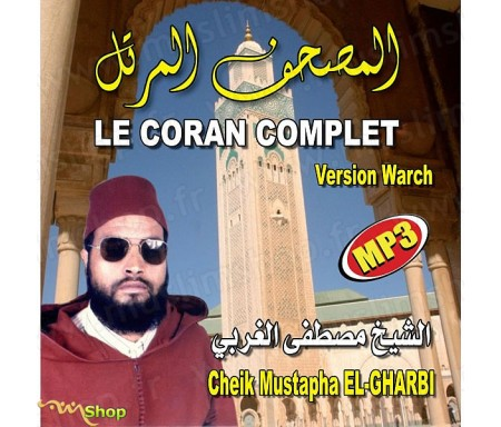 Le Coran Complet MP3 (Version Warch) par Cheikh EL-GHARBI
