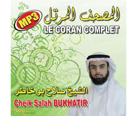 Le Coran Complet au Format MP3 par Cheikh Bukhatir