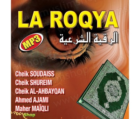 La Roqya MP3 par Cheikh SOUDAISS, SHUREIM, AL-AHBAYQAN, AJAMI, MAIQLI