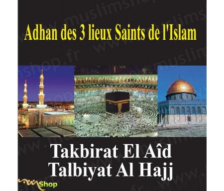 Adhan des 3 lieux Saints de L'Islam - Takbirat El Aîd - Talbiyat Al Hajj (en CD)