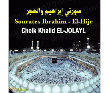 CD- Sourates Ibrahim - El Hijr par Cheik Khalid El-Jolayl