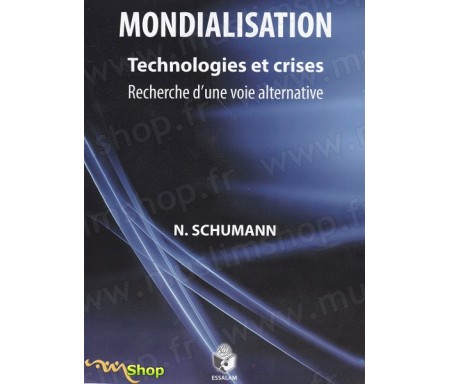 Mondialisation Technologies et crise : Recherche d'une voie alternative