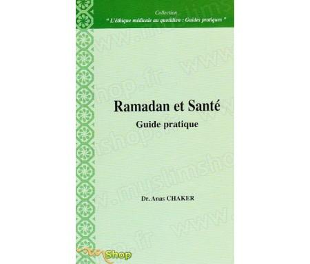 Ramadan et santé : guide pratique