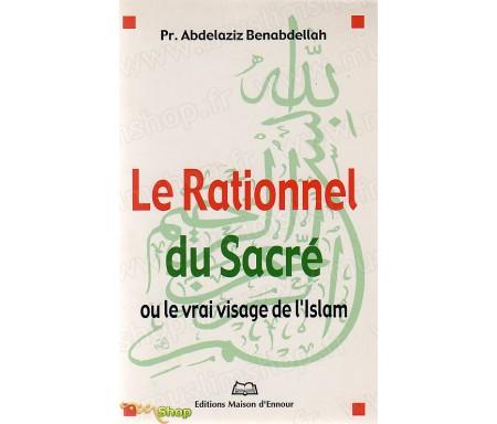 Le rationnel du Sacré ou le vrai visage de l'Islam