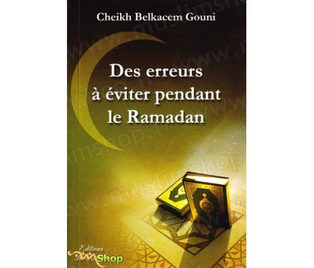 Des erreurs à éviter pendant le Ramadan