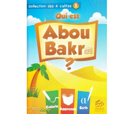 Qui est Abou Bakr ? (Volume 1) - Collection des 4 Califes