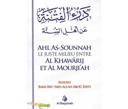Ahl As-Sounnah - Le Juste milieu entre Al Khawarij et Al Mourji'ah