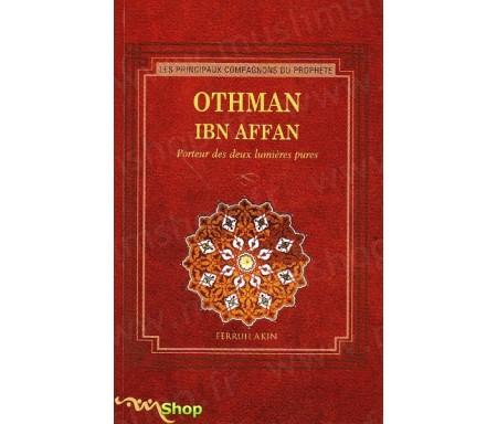 Othman Ibn Affan : Porteur des deux lumières pures