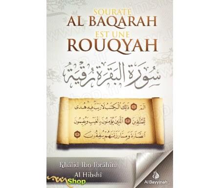 Sourate Al Baqarah est une Rouqyah