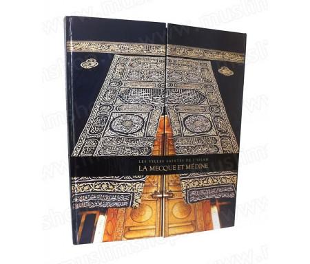 Les Villes Saintes de l'Islam : La Mecque et Médine