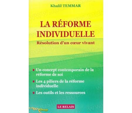 La Réforme Individuelle - Résolution d'un Coeur vivant