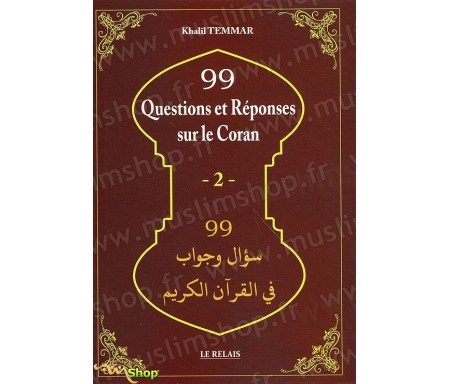 99 Questions et Réponses sur le Coran - Tome 2