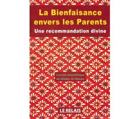 La Bienfaisance envers les Parents - Une recommandation divine