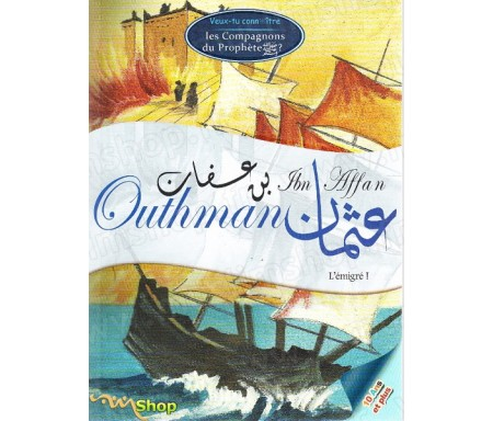 Veux-tu connaître Outhman Ibn Affan - L'émigré