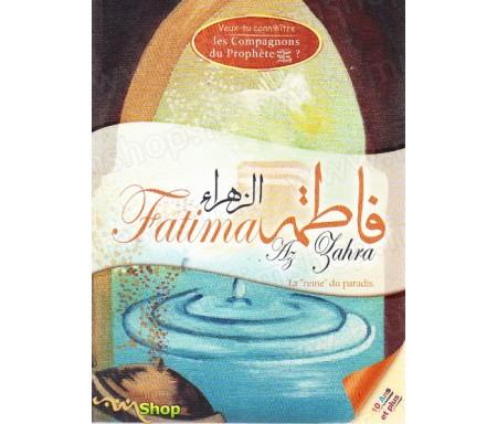 Veux-tu connaître Fatima Az Zahra - La reine du paradis