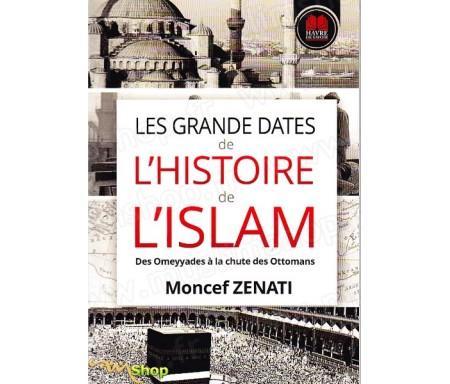 Les grandes dates de l'Histoire de l'Islam - Des Omeyyades à la chute des Ottomans