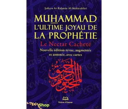 Muhammad, L'Ultime Joyau De La Prophétie - Nouvelle Edition Augmentée (Nectar cacheté Format Poche) - Nouvelle Edition ! (Al Rah