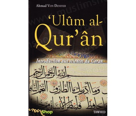 Ulûm al Qur'ân - Introdution aux sciences du Coran