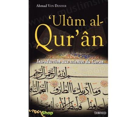 Ulûm al Qur'ân - Introdution aux sciences du Coran