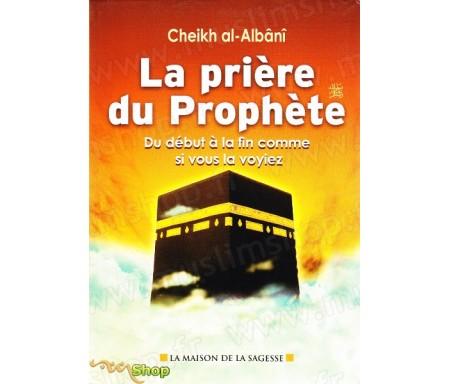 La prière du Prophète, du début à la fin comme si vous la voyiez