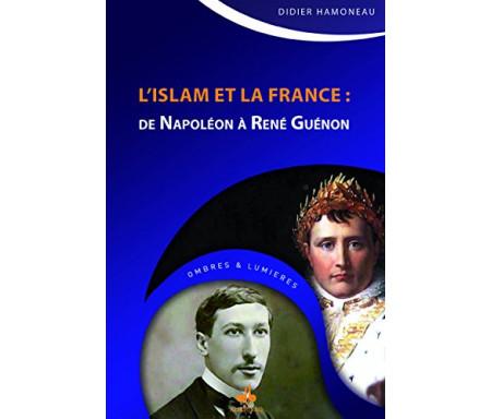 L'Islam et la France - De Napoléon à René Guénon