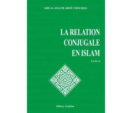 Encyclopédie de la femme en Islam. Tome 6 : L'éducation sexuelle entre époux