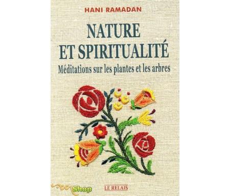 Nature et spiritualité - Méditations sur les plantes et les arbres