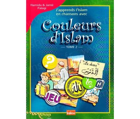J'apprend l'Islam en chansons avec Couleurs d'Islam - Tome 2
