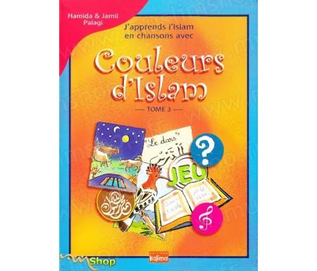 J'apprend l'Islam en chansons avec Couleurs d'Islam - Tome 3