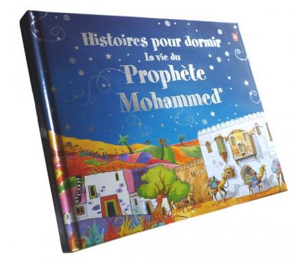 Histoires pour dormir - La vie du Prophète Mohammed (SAW)