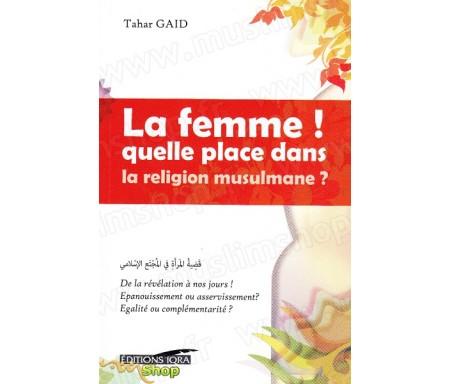 La femme ! Quelle place dans le religion musulmane ?