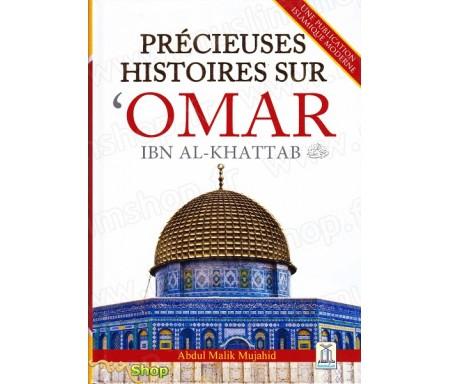 Précieuses Histoires sur Omar Ibn Al-Khattab