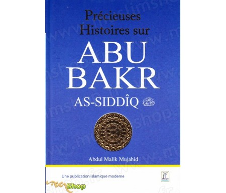 Précieuses histoires sur Abu Bakr As Sîddiq