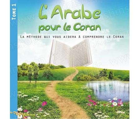 L'Arabe pour le Coran - La méthode qui vous aidera à comprendre le Coran