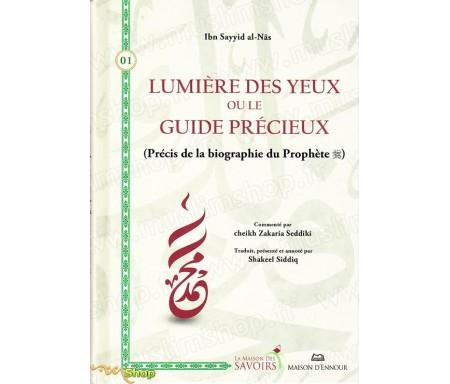 Lumière des yeux ou le Guide précieux (Précis de la Biographie du Prophète)