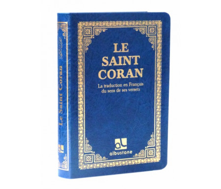 Le Saint Coran - La traduction en langue Française du sens de se versets