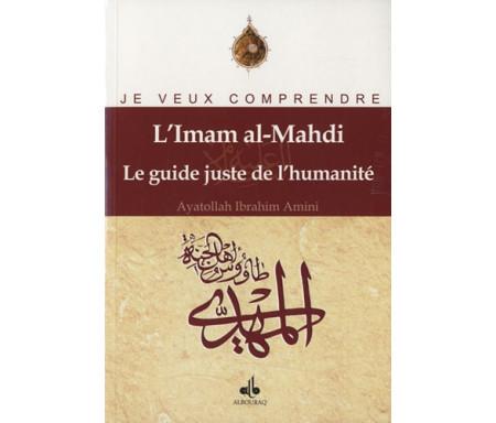L'Imam al-Mahdi : Le guide Juste de l'Humanité
