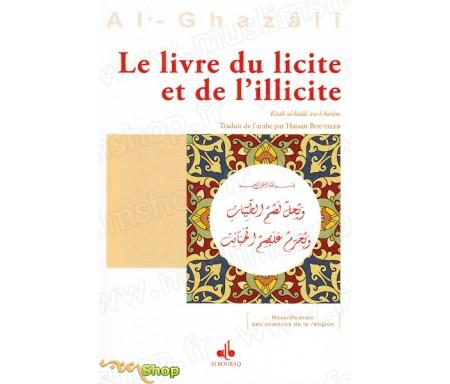 Le livre du licite et de l'illicite extrait de l'Ihyâ' 'Ulûm Ad-dîn (Revivification des Sciences de la religion)