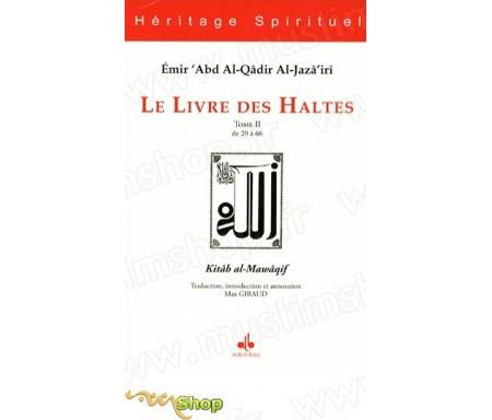 Le Livre des Haltes - Tome 2 (Kitâb al-Mawâqif)