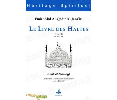 Le Livre des Haltes - Tome 3 (Kitâb al-Mawâqif)
