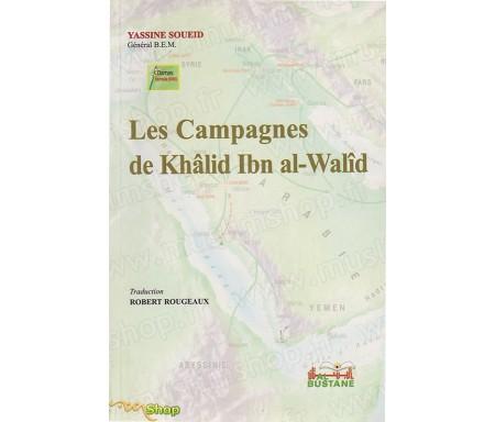 Les Campagnes de Khâlid Ibn Al-Walîd