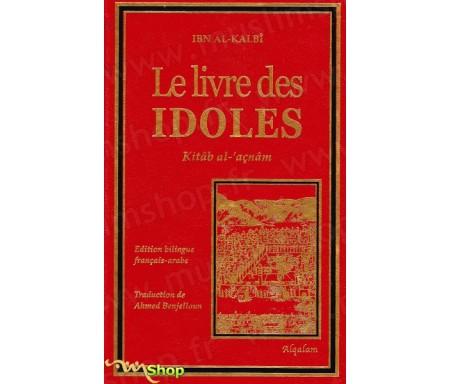 Le Livre des Idoles - Bilingue Français/arabe
