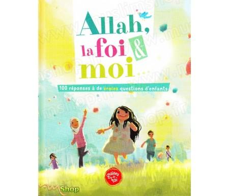 Allah, la foi et moi - 100 réponses à de vraies questions d'enfants
