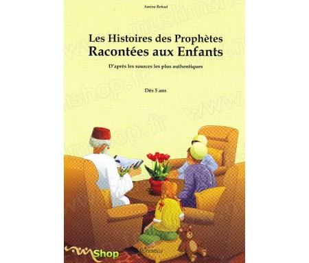 Les Histoires des Prophètes Racontées aux Enfants (Souple)