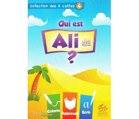 Qui est Ali ? (Volume 4) - Collection des 4 Califes