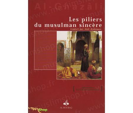 Les Piliers du Musulman Sincère extrait de l'Ihyâ' 'Ulûm Ad-dîn (Revivification des Sciences de la religion)